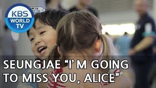 "Seungjae ""I am going to miss you, Alice""[The Return of Superman/2018.07.29]"