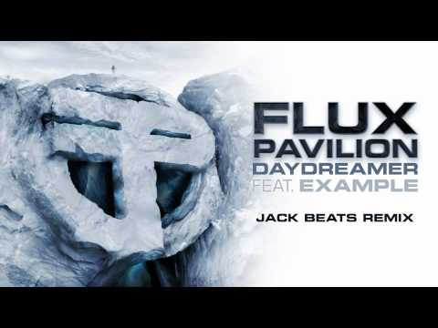 Flux Pavilion - Daydreamer feat. Example (Jack Beats Remix) OUT NOW!