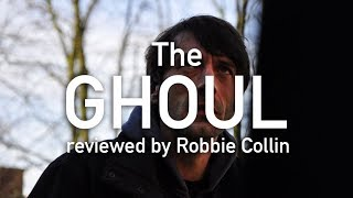 The Ghoul reviewed by Robbie Collin