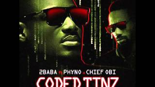 2Baba Ft. Phyno x Chief Obi - Coded Tinz (Full Song)
