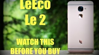 LeEco (Letv) Le 2 -  WATCH THIS BEFORE YOU BUY