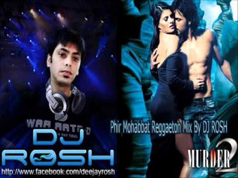 Phir Mohabbat - Murder 2 By DJ ROSH (Remix) Full Song HD