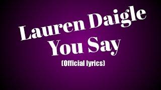 Lauren Daigle - You Say (Official Lyric)