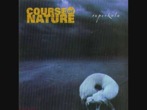 Course Of Nature - Someone Else to You
