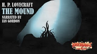 """""""The Mound"""" by H. P. Lovecraft (By HorrorBabble)"""
