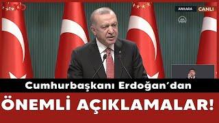 Cumhurbaşkanı Erdoğan'dan kabine toplantısı sonrası kritik açıklamalar
