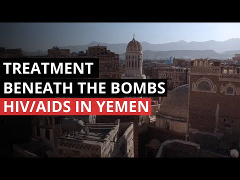 YEMEN: Providing Antiretroviral Treatment in a War Zone