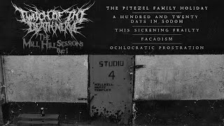 TWITCH OF THE DEATH NERVE - THE MILL HILL SESSIONS PART I [OFFICIAL STREAM] (2021) SW EXCLUSIVE