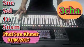 Nhạc Khmer 2017 | Sne Sol Te Snam | Organ Không Lời | Phol Sơn Khmer Keyboard Cover
