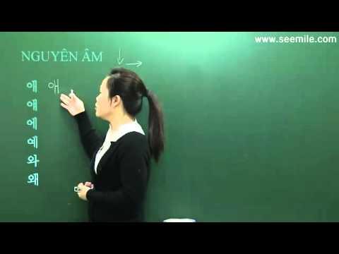 Hoc Tieng Han Quoc Nhap Mon Bai 01 Nguyên âm trong tiếng hàn