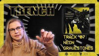 07 NEON GRAVESTONES - TRENCH REACTION SERIES (twenty one pilots)