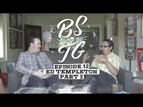 BS with TG : Ed Templeton Part 2
