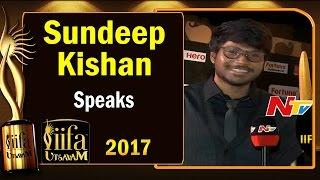 Sundeep Kishan about Nagaram Movie @ IIFA Utsavam || #IIFAUtsavam2017