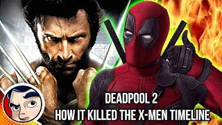 Deadpool 2 How it Killed The X-Men Timeline