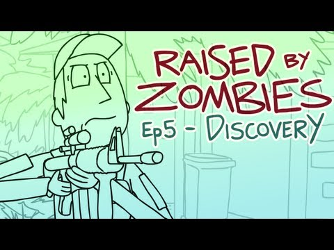 Raised By Zombies - Ep 5 - Discovery