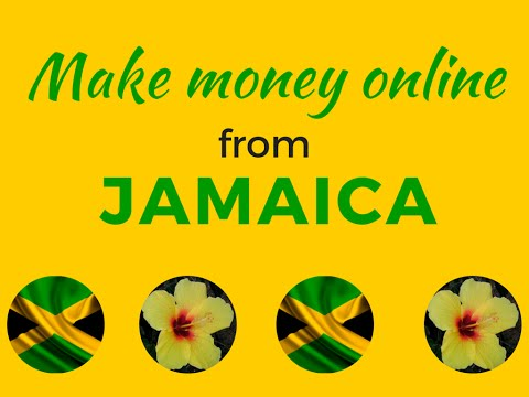Make money online from Jamaica