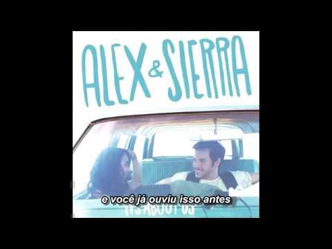 Alex & Sierra - I Love You Legendado
