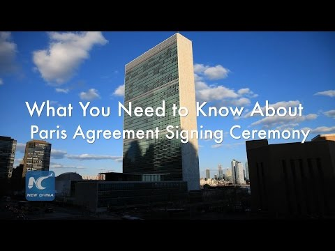 Paris climate agreement signing ceremony: What you need to know?