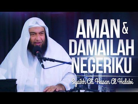 Kajian Ulama - Aman Dan Damailah Negeriku -  Syaikh Ali Hasan Al Halaby