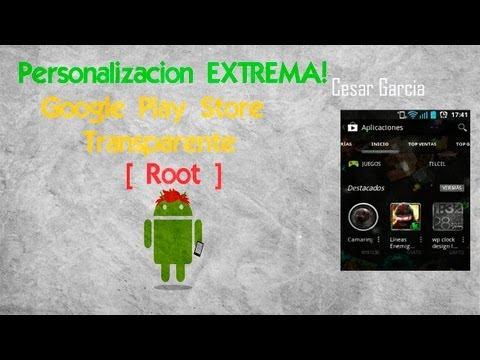 Personalizacion Extrema | Como Tener Google Play Transparente | Facil y Rapido | Root