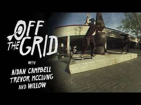 Aidan Campbell, Trevor McClung and Willow - Off The Grid