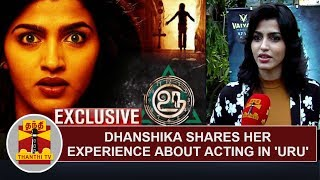 EXCLUSIVE   Actress Dhanshika shares her experience about acting in 'Uru'   Thanthi Tv