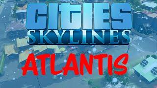 Cities: Skylines - Building Atlantis Underwater Town