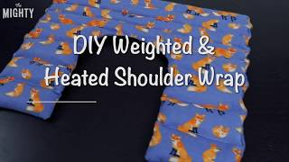 How to Make DIY Heated & Weighted Shoulder Wrap