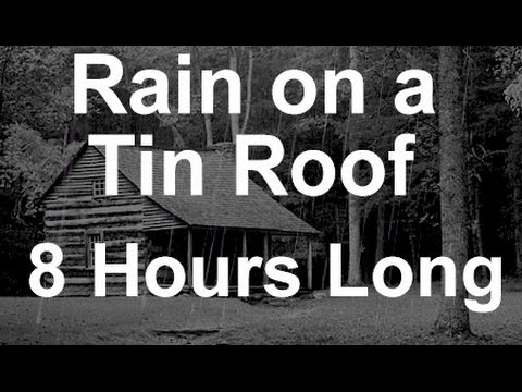 Sound Of Rain On A Tin Roof 8 Hours Long Youtube