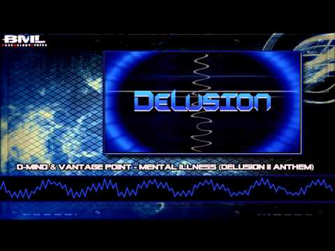 D-Mind & Vantage Point - Mental Illness (Delusion II Anthem)