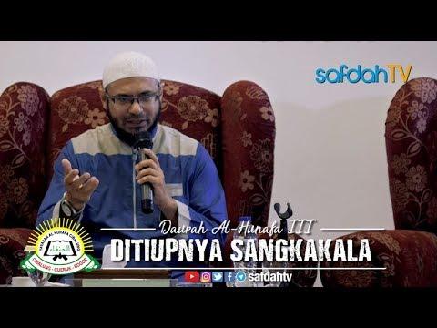 Daurah Al-Hunafa III Sesi Ke-2: Ditiupnya Sangkakala - Ustadz Ali Bawazier