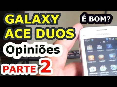 Samsung Galaxy Ace Duos - Opiniões parte 2