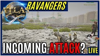 Ravangers! ATLAS Defend! Incoming Attack? OFFICIAL PVP