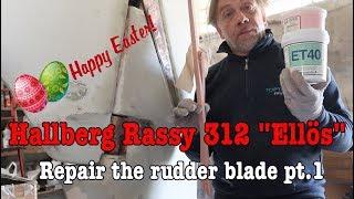 "Hallberg Rassy 312 ""Ellös"" - Sea4See - REPAIR THE RUDDER BLADE pt.1"