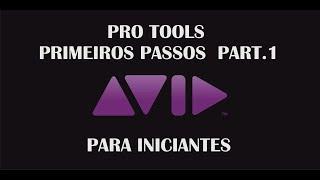 Dicas de Pro tools para Iniciantes Part.01