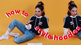 HOW TO STYLE HOODIES | 2019