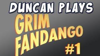 Duncan Plays - Grim Fandango - Part 1