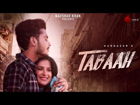 Tabaah - Official Music Video | Gurnazar ft Khan Saab |Sara Gurpal | Indie Music Label