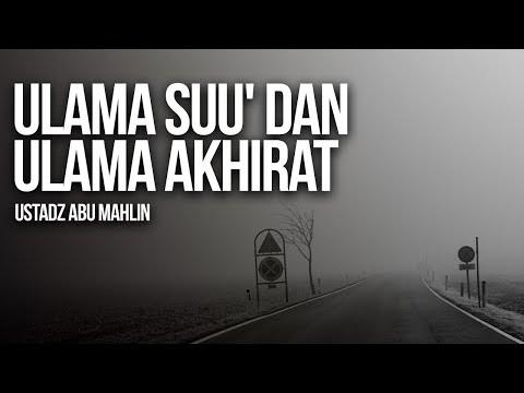 Ulama Suu' dan Ulama Akhirat - Ustadz Abu Mahlin