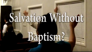Salvation Without Baptism? -  One Minute Truths