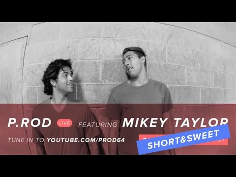 Mikey Taylor | Short & Sweet - P.Rod Live