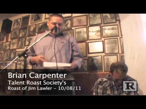 Brian Carpenter Roasts Jim Lawler - UNCENSORED