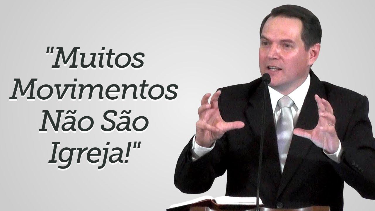 """""""Muitos Movimentos Não São Igreja!"""" - Sérgio Lima"""