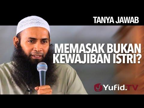 Tanya Jawab: Memasak Bukan Kewajiban Istri - Ustadz Dr. Syafiq Riza Basalamah, MA.