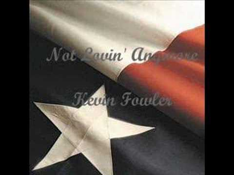 Kevin Fowler - Not Lovin Anymore