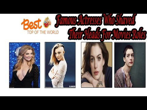 Best Top of The world Famouse Actresses who Shaved Their Heads for Movie Roles