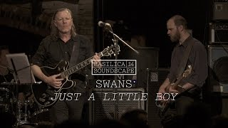 "Swans perform ""Just a Little Boy"" - Basilica Soundscape 2014"