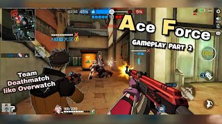 Overwatch Mobile by Tencent?...|| Ace Force (part- 2) || New beta android gameplay ( MOBA + FPS ) |