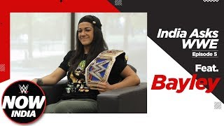 Who inspired Bayley to join WWE? - India Asks WWE! Ep.5: WWE Now India