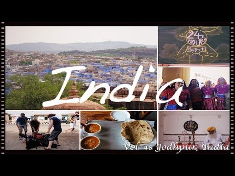 [24 Hours Project] Vol. 48 Jodhpur, India -The Blue City-